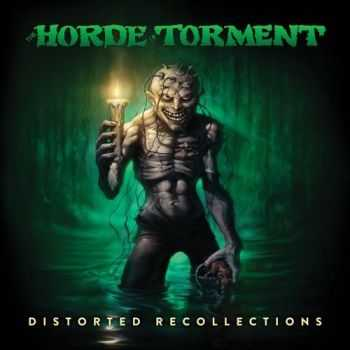 The Horde Of Torment - Distorted Recollections (2015)