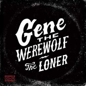 Gene The Werewolf - The Loner (2016)