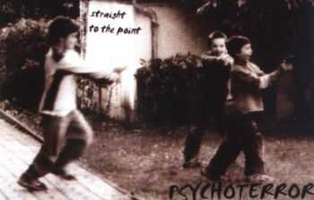Psychoterror - Straight To The Point (2004)