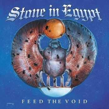 Stone In Egypt - Feed The Void (2016)