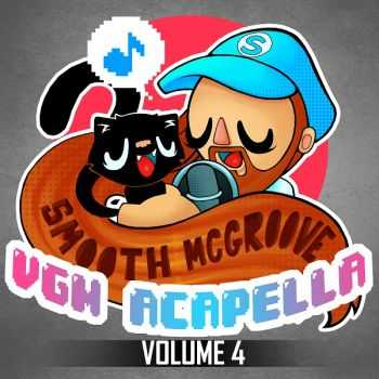 Smooth Mcgroove - VGM Acapella: Volume 4 (2014)