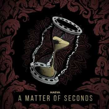 Haeva - A Matter Of Seconds (2016)