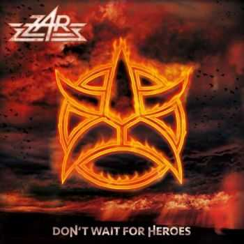 ZAR - Don't Wait For Heroes (2016)