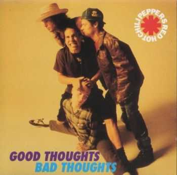 Red Hot Chili Peppers - Good Thoughts, Bad Thoughts (1988)