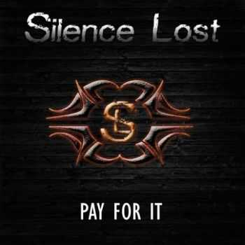Silence Lost - Pay For It (2016)