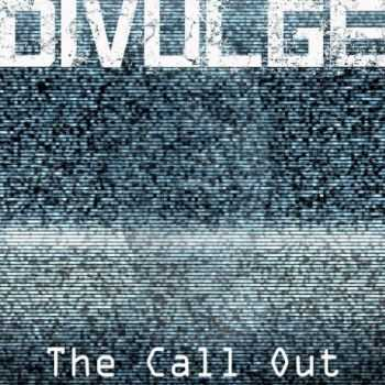 Divulge - The Call Out (2016)