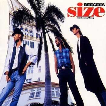 Bee Gees - Size Isn't Everything (1993)