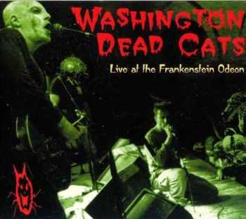 Washington Dead Cats - Live At The Frankenstein Odeon (2000)