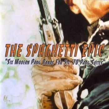 VA - The Spaghetti Epic: Six Modern Prog Bands for Six '70 Prog Suites [2CD] (2004) Lossless