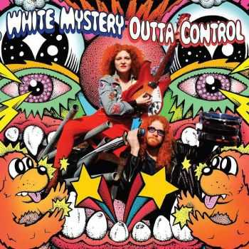 White Mystery - Outta Control (2016)