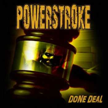 Powerstroke - Done Deal (2016)