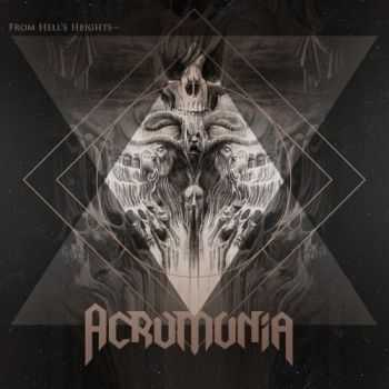 Acromonia - From Hell's Heights into Heaven's Abyss (2016)