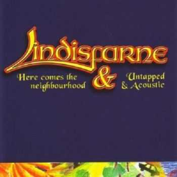 Lindisfarne - Here Comes the Neighborhood 1998 & Untapped & Acoustic 1997 (2005)