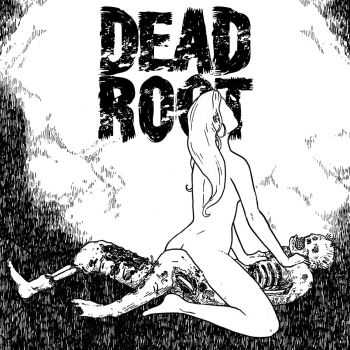 Dead Root - Fuck Every Thing (2016)
