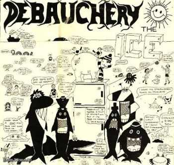 Debauchery - The Ice (1988)