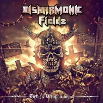 Disharmonic Fields - Devil's Weapon Shot (2016)