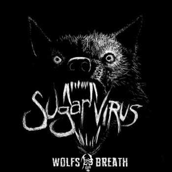 Sugar Virus - Wolf's Breath (2016)