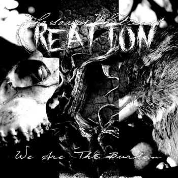 The Sound That Ends Creation - We Are The Burden (2016)