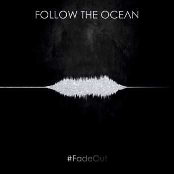 Follow The Ocean - #FadeOut [EP] (2016)
