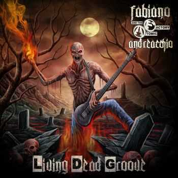 Fabiano Andreacchio And The Atomic Factory - Living Dead Groove (2016)