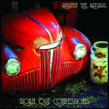 Against The Natural - Worn Out Confessions (2016)