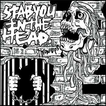 Stab You In The Head - Throw Ups [ep] (2016)