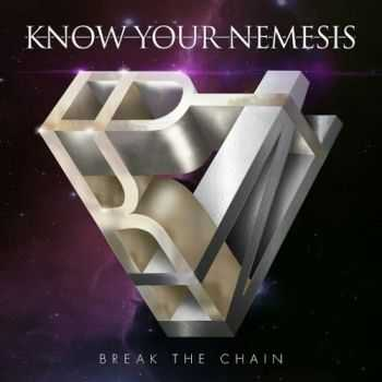 Know Your Nemesis - Break the Chain (2016)