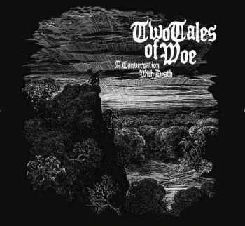 Two Tales Of Woe - A Conversation With Death (2009)