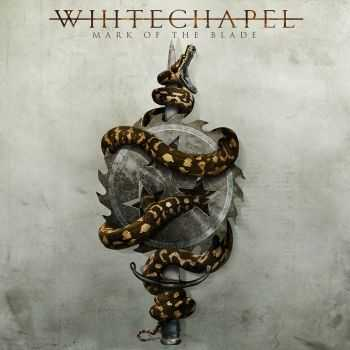 Whitechapel - Mark of the Blade (Deluxe Edition) (2016)