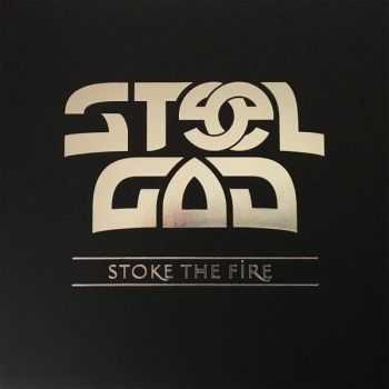 Steel God - Stoke The Fire (2016)