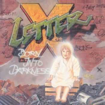 Letter X - Born Into Darkness (1992)