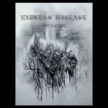 Endless Disease - There Is No Hope [ep] (2016)