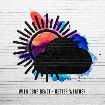 With Confidence - Better Weather (2016)