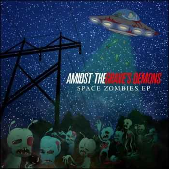 Amidst the Grave's Demons - Space Zombies [EP] (2016)