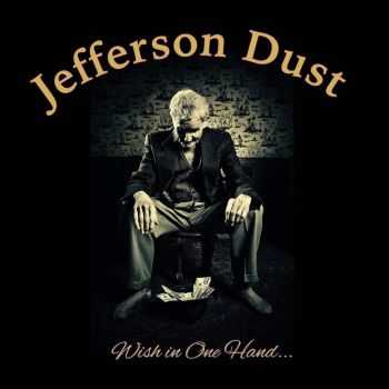 Jefferson Dust - Wish In One Hand... (2016)