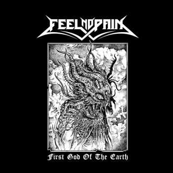 Feel No Pain - First God Of The Earth (demo 2016)