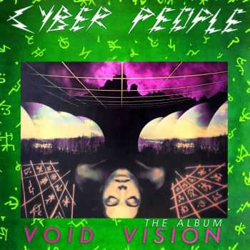 Cyber People – Void Vision The Abum (2016)