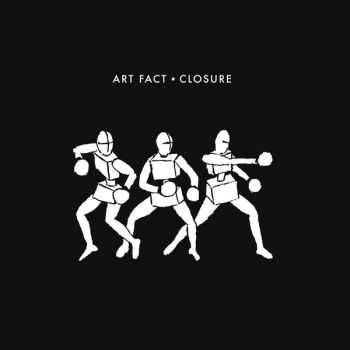 Art Fact - Closure (2016)