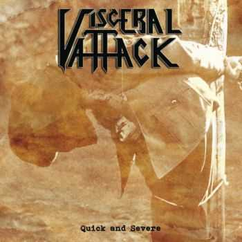 Visceral Attack - Quick and Severe(2010)
