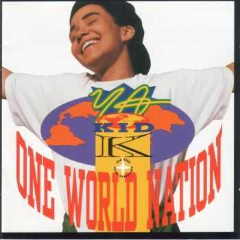 Ya Kid K - One World Nation (The Kids Shall Overcome) (1992)