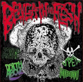 Death Above / Sadistic Ritual / Spew / Thrashtorno - Beneath the Flesh (2016)