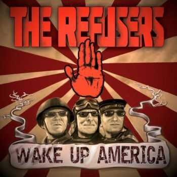 The Refusers - Wake Up America (2016)
