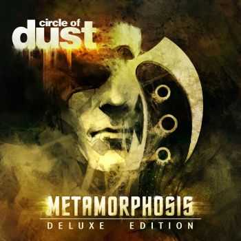 Circle of Dust - Metamorphosis (Deluxe Edition) (Remastered) (2016)