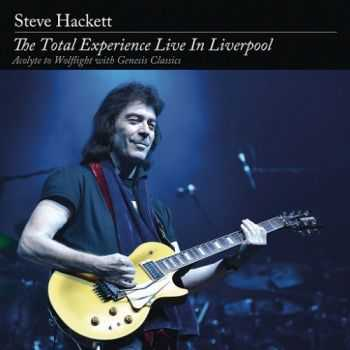 Steve Hackett - The Total Experience Live in Liverpool (2016)