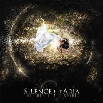 Silence The Aria - Act III: The Residual Spirit (2016)