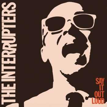 The Interrupters - Say It Out Loud (Japanese Edition) (2016)