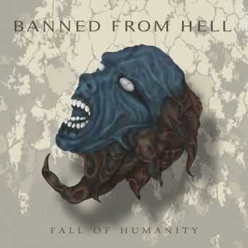 Banned From Hell - Fall Of Humanity (2016)