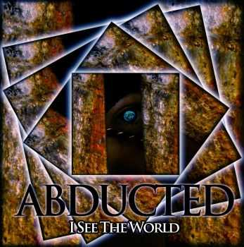 Abducted - I See The World (2016)