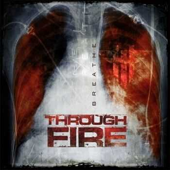 Through Fire - Breathe (2016)