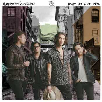 American Authors - What We Live For (2016)